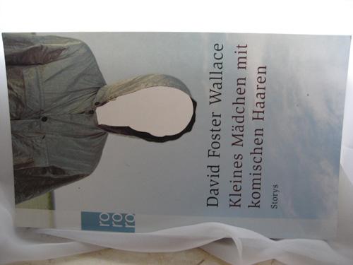 David Foster Wallace: Kleines Mädchen mit komischen Haaren