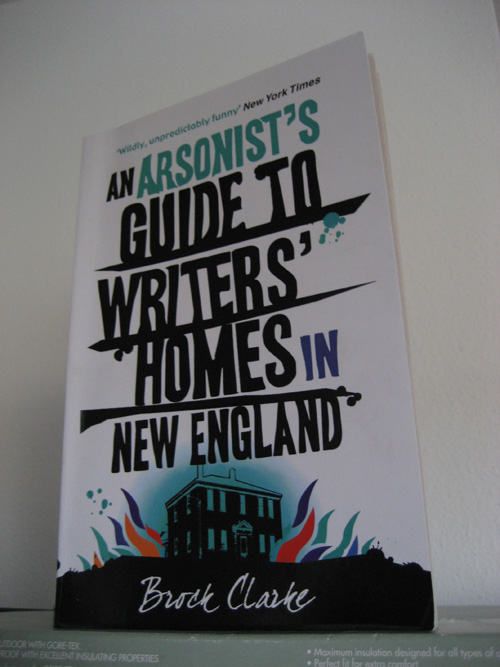 Brock Clarke: An arsonist's guide to writers' homes in New England