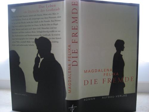 Magdalena Felixa: Die Fremde