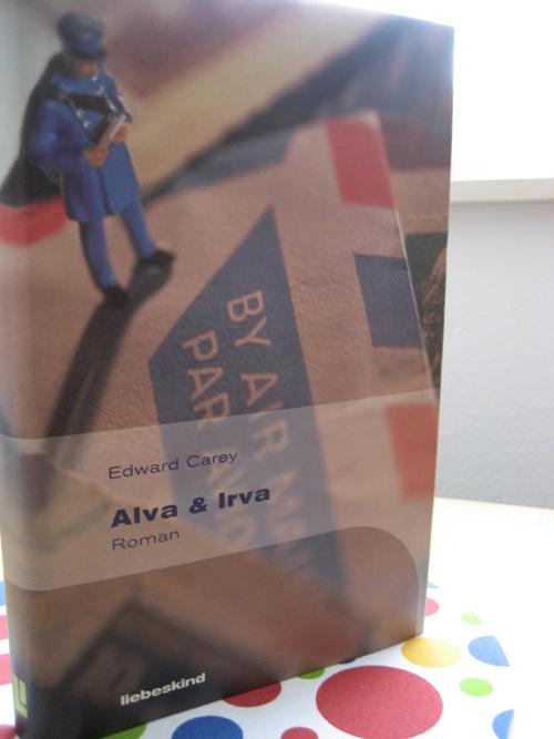 Edward Carey: Alva & Irva
