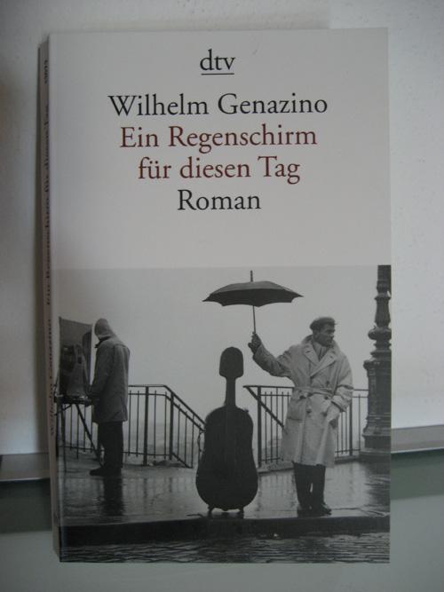 Wilhelm Genazino: Ein Regenschirm für diesen Tag