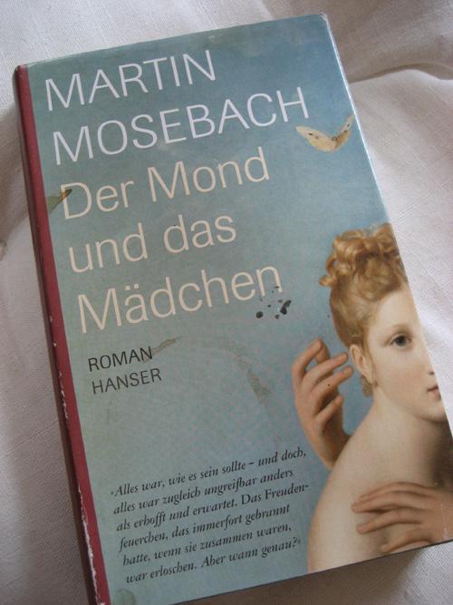 Martin Mosebach: Der Mond und das Mädchen