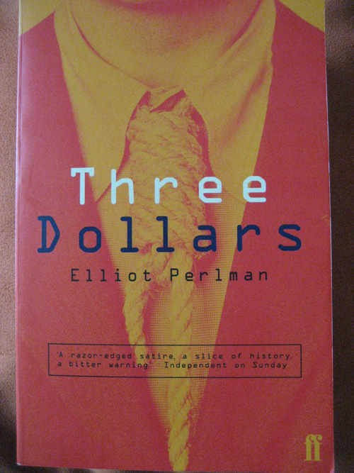 Elliot Perlman: Three Dollars