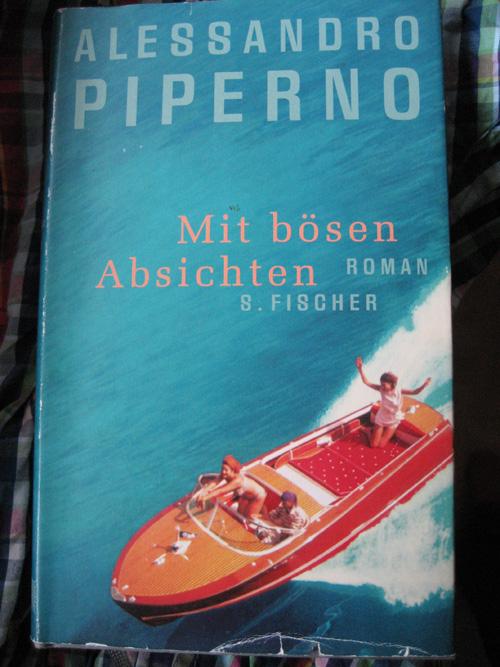 Alessandro Piperno: Mit bösen Absichten
