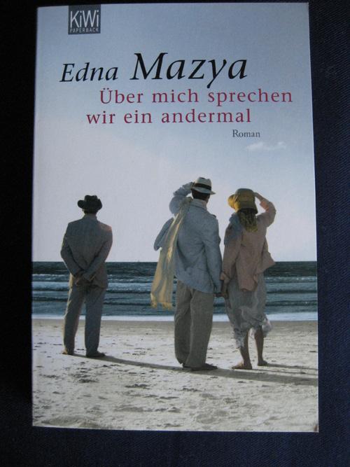 Edna Mazya: Über mich sprechen wir ein andermal