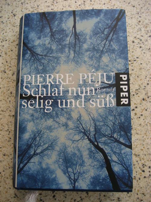 Pierre Péju: Schlaf nun selig und süß