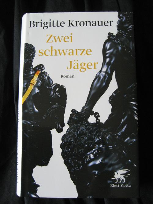 Brigitte Kronauer: Zwei schwarze Jäger