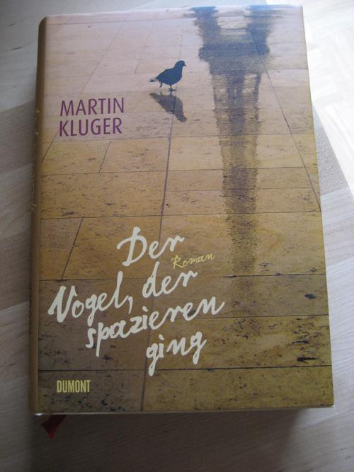Martin Kluger: Der Vogel, der spazieren ging