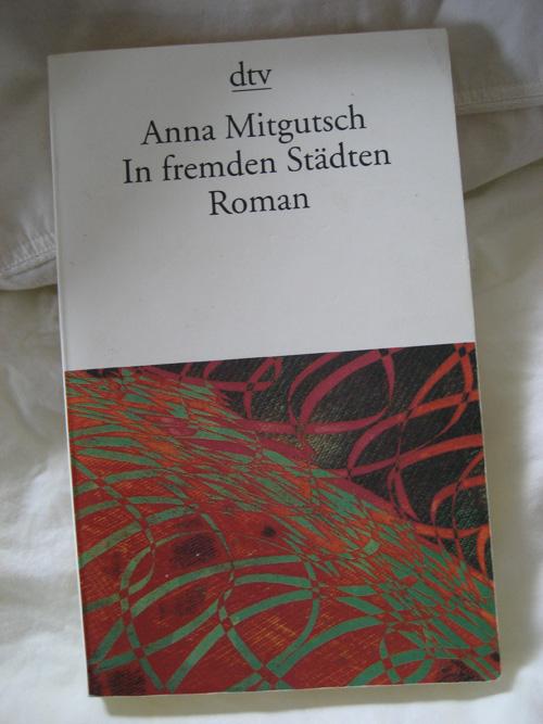Anna Mitgutsch: In fremden Städten
